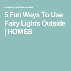 5 Fun Ways To Use Fairy Lights Outside | HOMES