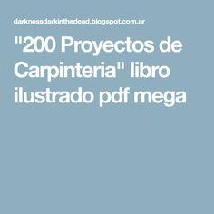 """""""200 Proyectos de Carpinteria"""" libro ilustrado pdf mega"""