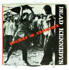 Above Photo: The single cover to Holidays in Cambodia. The above, graphic record cover adorned US Punk Band the Dead Kennedys' 1980 single, 'Holiday in Cambodia'. Vincent Van Gogh Ear, Holiday In Cambodia, Good Morning Vietnam, Dead Kennedys, New Wave Music, Cool Album Covers, Music Covers, Punks Not Dead, Fan Art