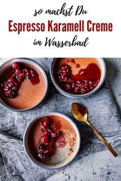 Espresso Karamell Creme | gelingt immer! Kochen macht glücklich Snacks Für Party, Espresso, Dessert Recipes, Desserts, Good Food, Brunch, Food And Drink, Pudding, Vegetarian