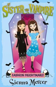 Fashion Frightmare! (My Sister the Vampire Series #16) by Sienna Mercer