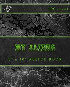 """(8"""" x 10"""" w/Glossy Cover Finish) My Aliens: 8"""" x 10"""" Sketch Book (100 Count) by Richard B. Foster http://www.amazon.com/dp/153084326X/ref=cm_sw_r_pi_dp_nZ8.wb1RPM2RG"""