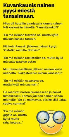 Vitsit: Kuvankaunis nainen pyysi miestä tanssimaan - Kohokohta.com T 62, Tarzan And Jane, Funny Photos, Finland, I Laughed, Jokes, Wisdom, Lol, Humor