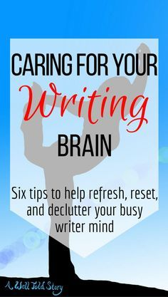 Your brain is your most important creative too, so it's important to take care of it! Here are six tips to help declutter your writing brain!