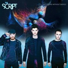 The Script - No sound without silence-can't wait to hear the rest of this album