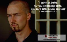 """Aprendiendo de los mejores films: American History X, 1998 """"El odio es un lastre, la vida es demasiado corta para estar siempre cabreado."""""""