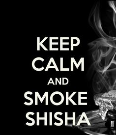 Keep calm and smoke shisha. Relax at X Hale