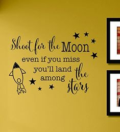 Shoot for the Moon Even If You Miss You'll Land Among the Stars Vinyl Wall Decals Quotes Sayings Words Art Decor Lettering Vinyl Wall Art Inspirational Uplifting