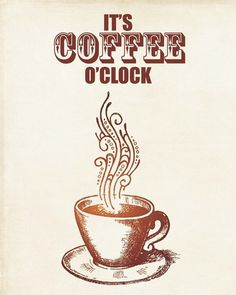 It's coffee o'clock!... ** The PopDot Artist ** Please Join me on the Twitter @Lara Elliott Tucker Byrd  Be my Friend on the FaceBook -- http://www.facebook.com/AlabamaBYRD ** feases y citas sobre el #café