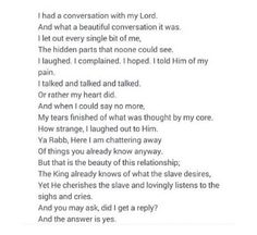 Conversation with my Lord Beautiful isn't it I do the same till my no more tears n my heart felt eased