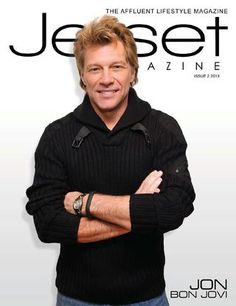 Jetset Magazine - issue 2, 2013  Cover: Bon Jovi--Jetset Magazine, and digital content, is a luxury mainstay created only for the most elite and prestigious reader, exclusively for the wealthiest demographic in the world.--www.JetsetMag.com--Writers include: Daymond John, Ken McElroy, Barry LaBov, Robert Kiyosaki, John Demartini, Doug Singer, Karen Brost, Ty Fahlman, SiSi Penaloza, Scott Walcheck