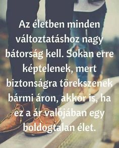 Merj változtatni Cute Quotes, Words Quotes, Best Quotes, Life Learning, Learning Quotes, Motivational Quotes, Inspirational Quotes, Biker Quotes, Meaningful Quotes