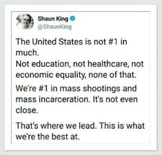 """liberalsarecool: """" We are a former slave country built on cheap/free labor. America is a construct built on white male supremacy. The incarcerations rates, and who is targeted, are an an extension of white supremacy. The mass shootings are. Intersectional Feminism, Pro Choice, Equal Rights, Faith In Humanity, Social Justice, Real Talk, In This World, Equality, Just In Case"""