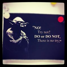 Yoda's best motivational quote