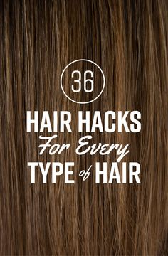 36 Awesome Hair Hacks For Every Type Of Hair