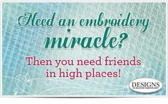 Need an embroidery miracle? Then you need friends in high places! | Eileen's Machine Embroidery Blog