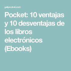 Pocket: 10 ventajas y 10 desventajas de los libros electrónicos (Ebooks)
