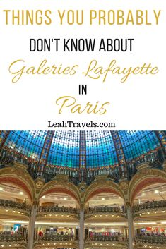 5 Things you Probably Don't Know about Visiting Galeries Lafayette in Paris