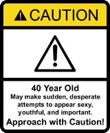 40th birthday quotes packed with humor and wit 40 birthday quotes 40th birthday gag gifts caution sign bookmarktalkfo Image collections