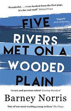 Five Rivers Met on a Wooded Plain: Amazon.de: Barney Norris: Fremdsprachige Bücher
