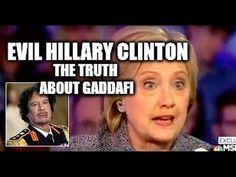 Evil Hillary Clinton Exposed! Muammar Gaddafi & Libya - Why He Was Murde...