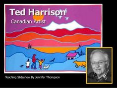 I just love Ted Harrison's paintings and the Yukon. Ted Harrison Project and PPT Presentation Middle School Art, Art School, School Stuff, High School, 2nd Grade Art, Grade 2, Jr Art, Inuit Art, Art Curriculum