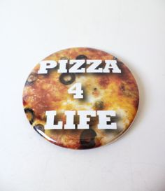 Pizza 4 Life Pinback Button OR Magnet by MAGICbyAnnaPanda, $3.00