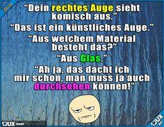 Ist doch logisch :P Lustige Sprüche #Humor #Sprüche #lustig #1jux #Jodel #Glasauge #lustigeSprüche