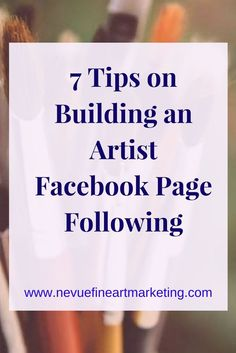 7 Tips on Building an Artist Facebook Page Following. Start building a strong foundation for your Facebook marketing strategy.