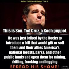 All politicians involved in corporate lobbying must be prosecuted for their crimes. If Senator Ted Cruz is guilty of this crime, it's a real shame. He's one of the few politicians left who fights for our freedom. He can't protect our freedom if he loses his own, due to criminal activity.