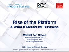 The Rise of Platforms - And What It Means for Business by Marshall Van Alstyne via slideshare