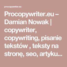 Procopywriter.eu – Damian Nowak | copywriter, copywriting, pisanie tekstów , teksty na stronę, seo, artykuły, newsy