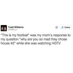 hgtv is my football.