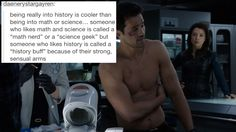 """but someone who likes history is called a """"history buff"""" because of their strong, sensual arms    text posts + grant ward    #fanedit #humor"""