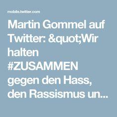"""Martin Gommel auf Twitter: """"Wir halten #ZUSAMMEN gegen den Hass, den Rassismus und Refugeefeindlichkeit. Denn die Liebe ist die Größte. https://t.co/hjDoo5YNED"""""""