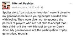 Participation trophies aren't our fault.