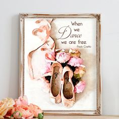 #DanceQuote #PauloCoehlo #PointeShoes Dance Quote Art Print Ballet Pointe Shoes Watercolor Art