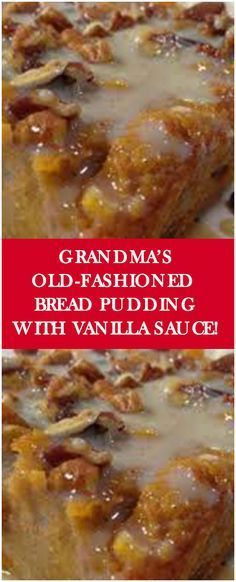Grandma's Old-Fashioned Bread Pudding with Vanilla Sauce! #breadrecipes #foodlover #homecooking #cooking #cookingtips