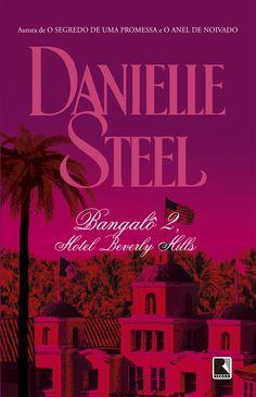 Bangalô 2, Hotel Beverly Hills (Bungalow 2) - Danielle Steel - #Resenha | OBLOGDAMARI.COM