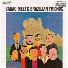 Sadao Watanabe SADAO MEETS BRAZILIAN FRIENDS CD