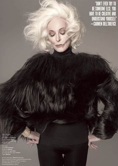 """Don't ever try to be someone else. You have to be creative and understand yourself"" Carmen Dell""Orefice"