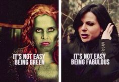 """""""It's not easy being green"""" """"It's not easy being fabulous"""" Zelena vs Regina ! Once Upon A Time"""