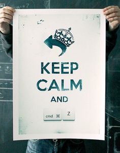 Keep Calm and Undo Print - Fancy  I NEED this for my office!