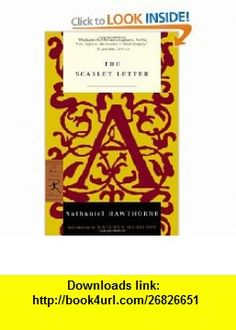 The Scarlet Letter (Modern Library Classics) (9780679783381) Nathaniel Hawthorne, Kathryn Harrison , ISBN-10: 0679783385  , ISBN-13: 978-0679783381 ,  , tutorials , pdf , ebook , torrent , downloads , rapidshare , filesonic , hotfile , megaupload , fileserve