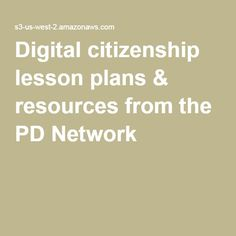 Digital citizenship lesson plans & resources from the PD Network