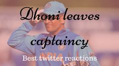 Mahendra Singh Dhoni leaves captaincy of Indian Cricket Team for One Day and T20 Format also. Here are the best twitter reactions for the same
