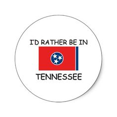 I'd rather be in Tennessee