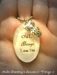 """OWL Always Love You""  Quote Necklace with Owl Charm =) by HelloShammys, $15.00"