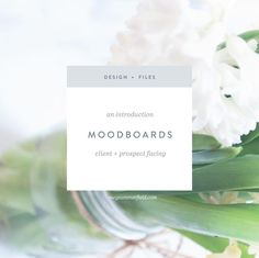 Design Files | An Introduction to Moodboards for Clients and Prospects