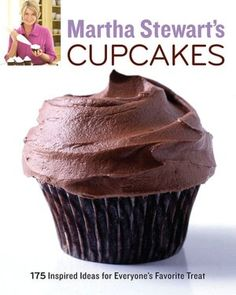 JOAN WILLIS RECOMMENDS:  Martha Stewart's Cupcakes (175 Inspired Ideas for Everyone's Favorite Treat)